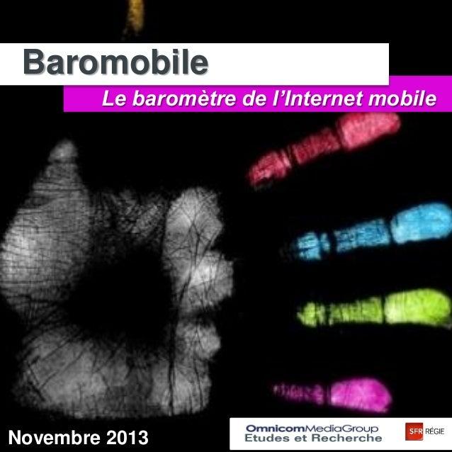 Baromobile 2013  Baromobile Le baromètre de l'Internet mobile  Novembre 2013  1