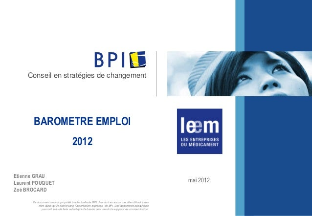 Ce document reste la propriété intellectuelle de BPI. Il ne doit en aucun cas être diffusé à des tiers quels qu´ils soient...