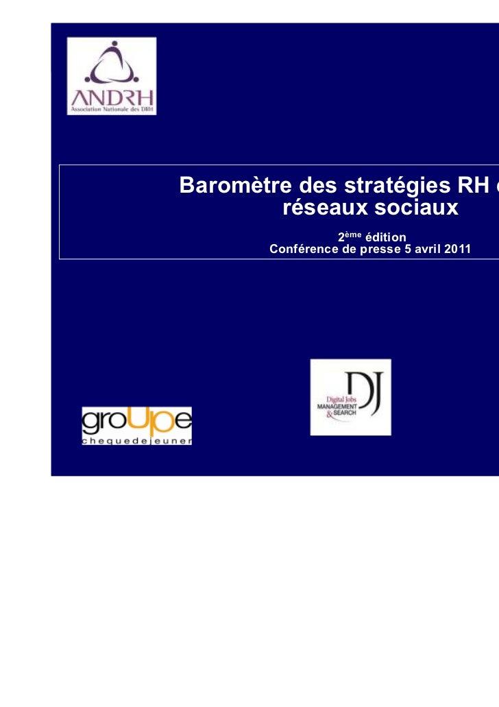 Baromètre des stratégies RH et des        réseaux sociaux                  2ème édition        Conférence de presse 5 avri...