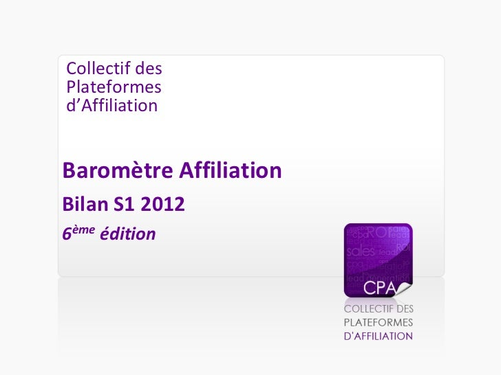 Collectif desPlateformesd'AffiliationBaromètre AffiliationBilan S1 20126ème édition