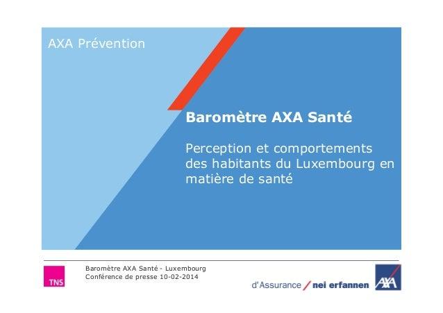 AXA Prévention  Baromètre AXA Santé Perception et comportements des habitants du Luxembourg en matière de santé  Baromètre...