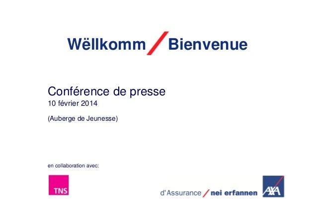 Wëllkomm Conférence de presse 10 février 2014 (Auberge de Jeunesse)  en collaboration avec:  Bienvenue