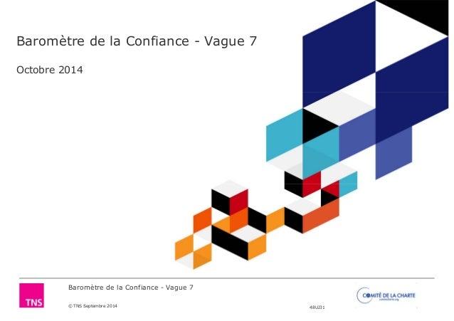 Baromètre de la Confiance - Vague 7  Octobre 2014  Baromètre de la Confiance - Vague 7  © TNS Septembre 2014 48UJ31
