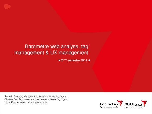27/11/2014  1  Baromètre des outils de webanalyse, tag management & UX management  Baromètre web analyse, tag management &...