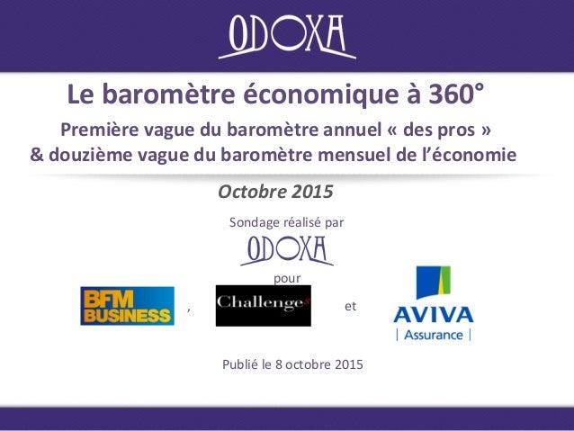 Le baromètre économique à 360° Première vague du baromètre annuel « des pros » & douzième vague du baromètre mensuel de l'...
