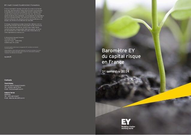 Baromètre EY du capital risque en France 1er semestre 2014 EY est un des leaders mondiaux de l'audit, du conseil, de la fi...