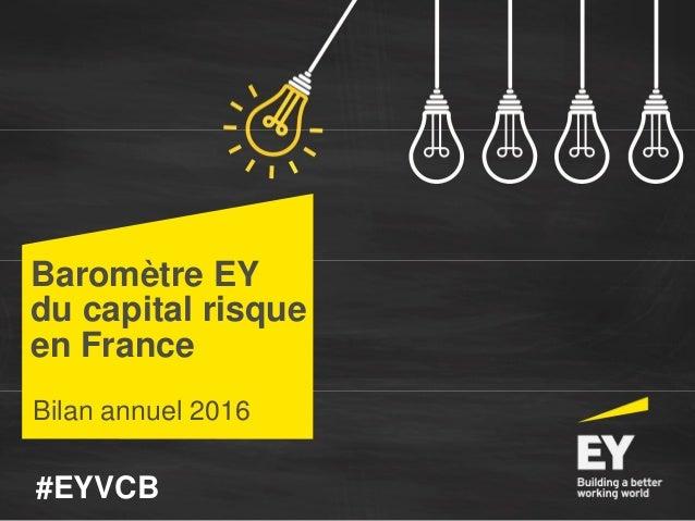 Baromètre EY du capital risque en France Bilan annuel 2016 #EYVCB