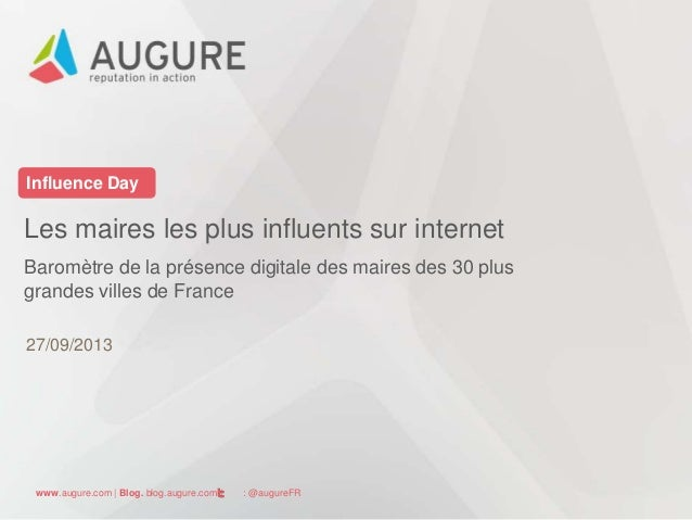 www.augure.com | Blog. blog.augure.com | : @augureFR Influence Day Les maires les plus influents sur internet Baromètre de...