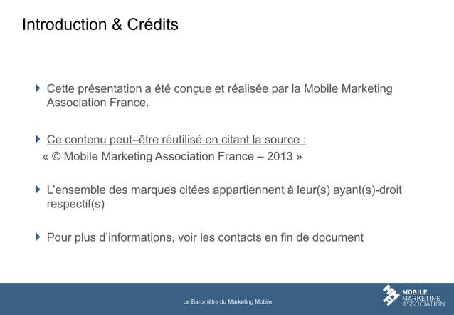 Introduction & Crédits   Cette présentation a été conçue et réalisée par la Mobile Marketing Association France.   Ce co...