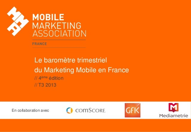 Le baromètre trimestriel du Marketing Mobile en France // 4ème édition // T3 2013  En collaboration avec