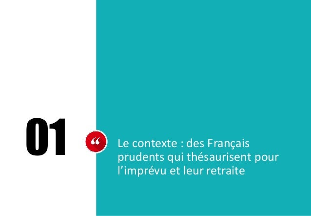 01 Le contexte : des Français prudents qui thésaurisent pour l'imprévu et leur retraite