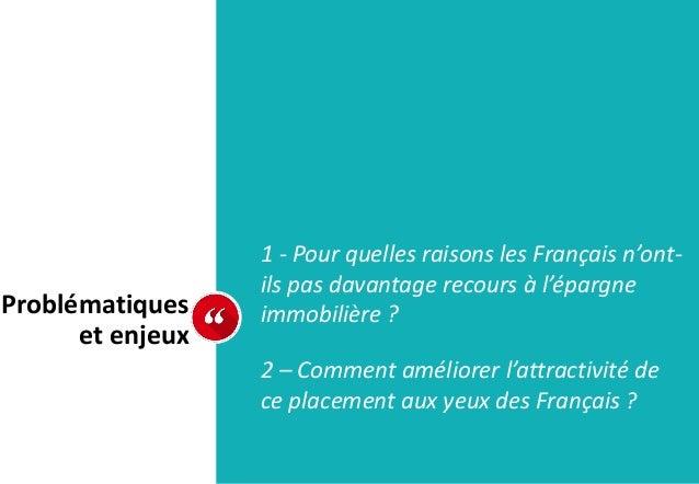 1 - Pour quelles raisons les Français n'ont- ils pas davantage recours à l'épargne immobilière ? 2 – Comment améliorer l'a...