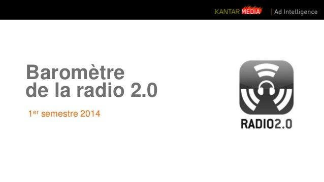 Baromètre  de la radio 2.0  1er semestre 2014