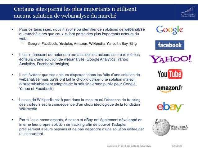 18/03/2014Baromètre S1 2014 des outils de webanalyse Certains sites parmi les plus importants n'utilisent aucune solution ...