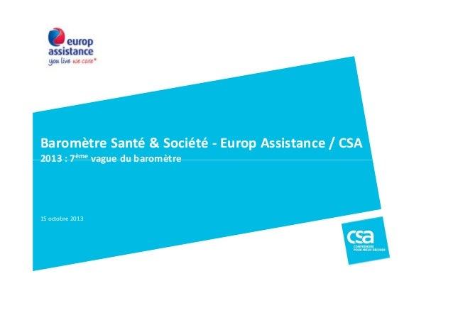 Baromètre Santé & Société - Europ Assistance / CSA 2013 : 7ème vague du baromètre  15 octobre 2013