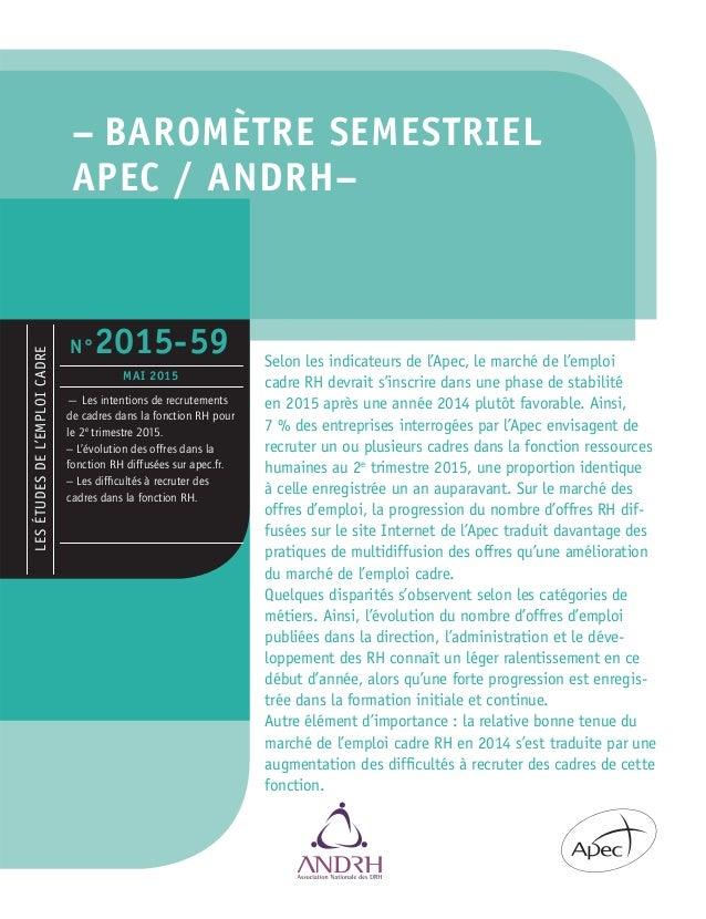 – BAROMÈTRE SEMESTRIEL APEC / ANDRH– Selon les indicateurs de l'Apec, le marché de l'emploi cadre RH devrait s'inscrire da...