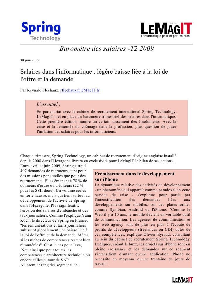 Baromètre des salaires -T2 2009 30 juin 2009   Salaires dans l'informatique : légère baisse liée à la loi de l'offre et la...