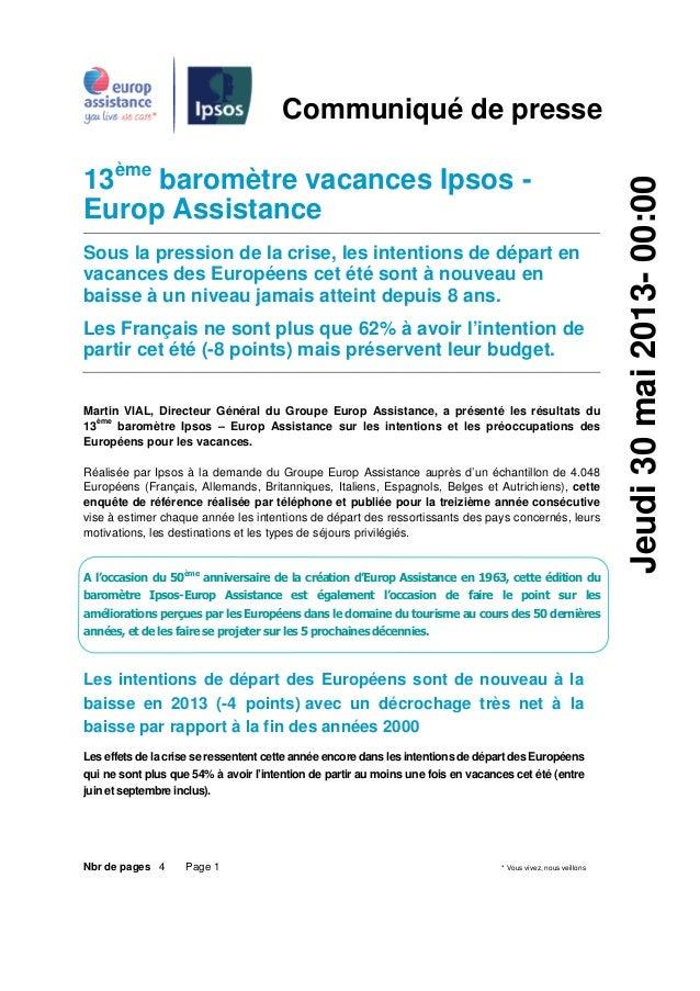 Nbr de pages 4 Page 1 * Vous vivez, nous veillonsCommuniqué de presse13èmebaromètre vacances Ipsos -Europ AssistanceSous l...