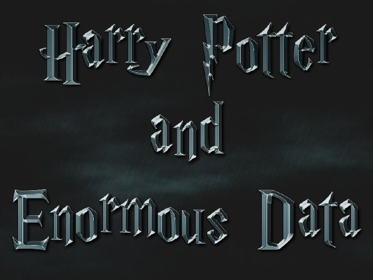 Harry potter and enormous data