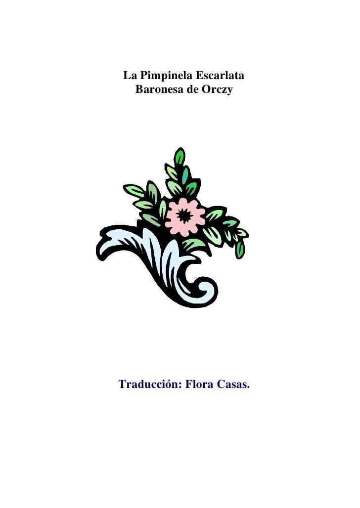 La Pimpinela Escarlata   Baronesa de Orczy     Traducción: Flora Casas.