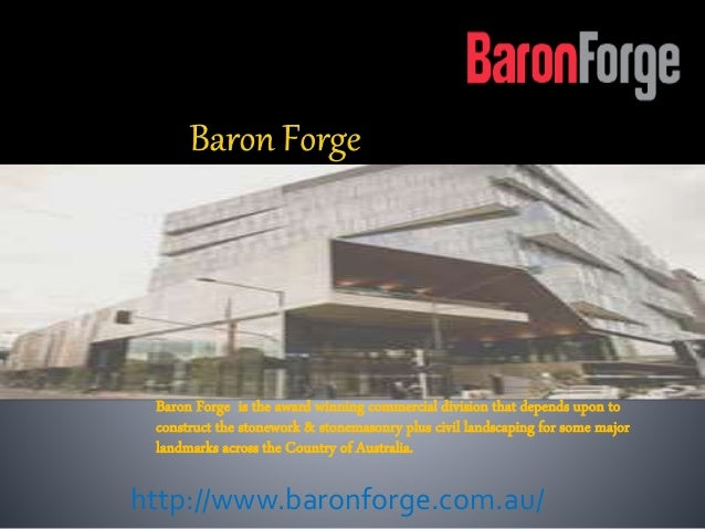 Baron Forge is the award winning commercial division that depends upon to construct the stonework & stonemasonry plus civi...
