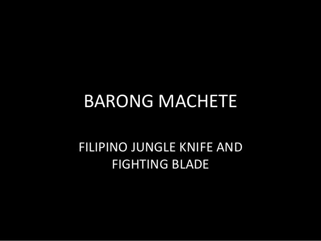BARONG MACHETE  FILIPINO JUNGLE KNIFE AND  FIGHTING BLADE