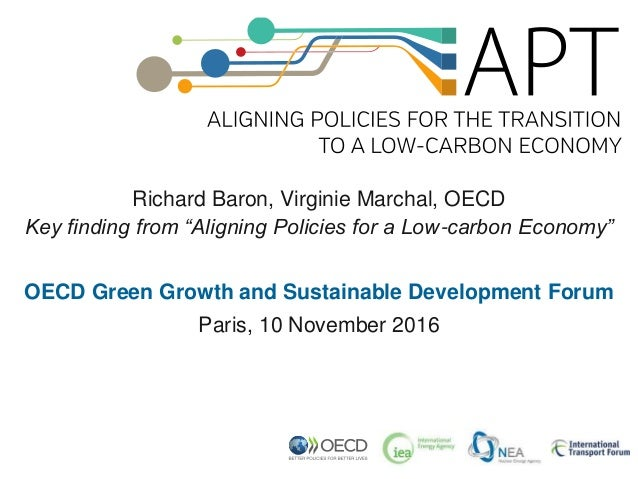 """Richard Baron, Virginie Marchal, OECD Key finding from """"Aligning Policies for a Low-carbon Economy"""" OECD Green Growth and ..."""