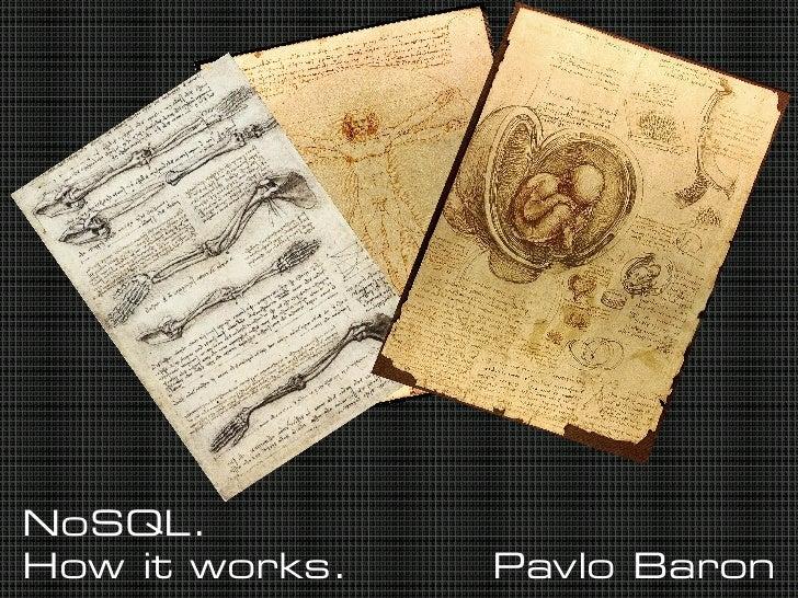 NoSQL.How it works.   Pavlo Baron