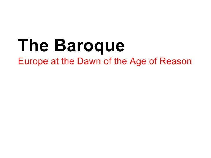The Baroque Europe at the Dawn of the Age of Reason