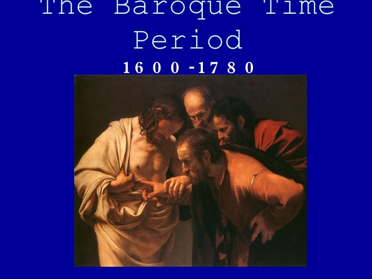 The Baroque Time Period 1600-1780