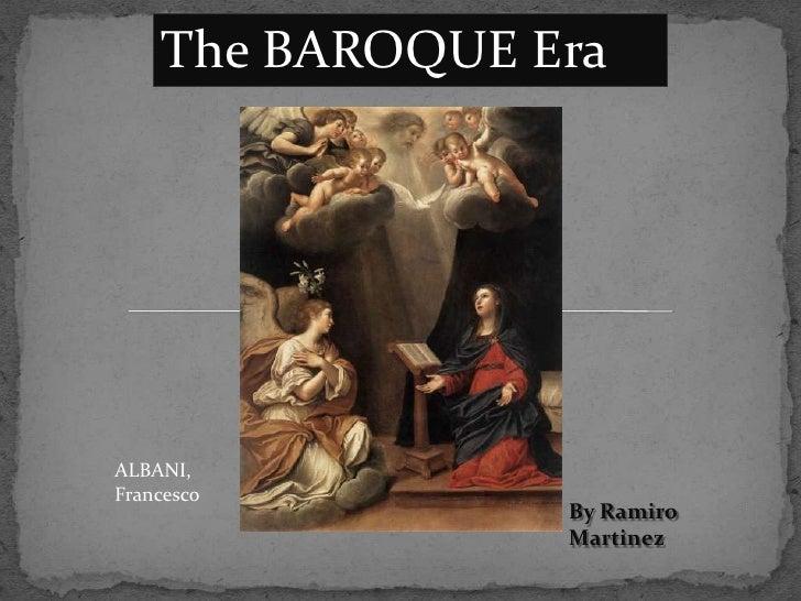 The BAROQUE Era<br />ALBANI, Francesco<br />By Ramiro Martinez<br />