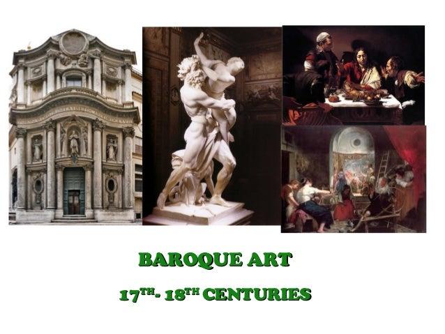 BAROQUE ARTBAROQUE ART 1717THTH - 18- 18THTH CENTURIESCENTURIES