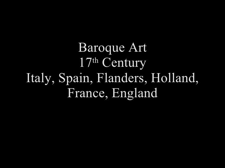 Baroque Art 17 th  Century Italy, Spain, Flanders, Holland, France, England