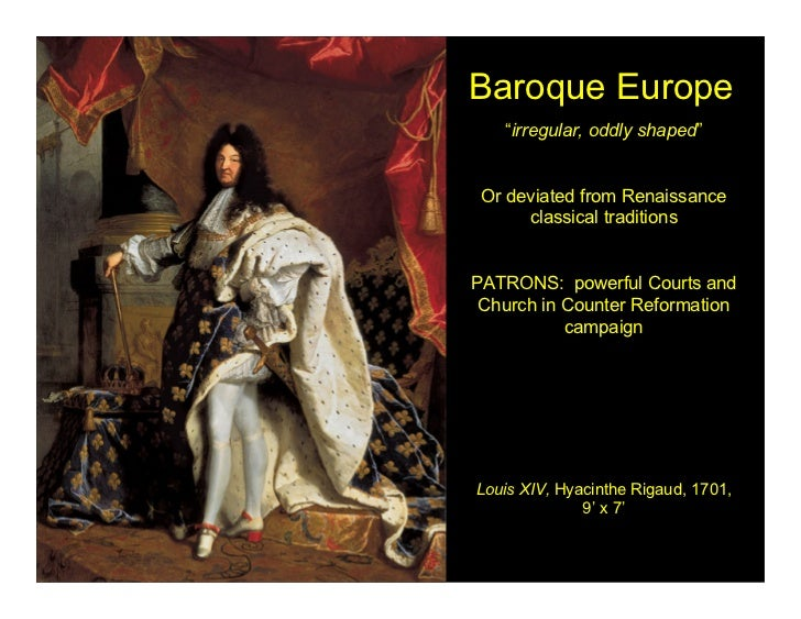 """Baroque Europe   """"irregular, oddly shaped"""" Or deviated from Renaissance      classical traditionsPATRONS: powerful Courts ..."""