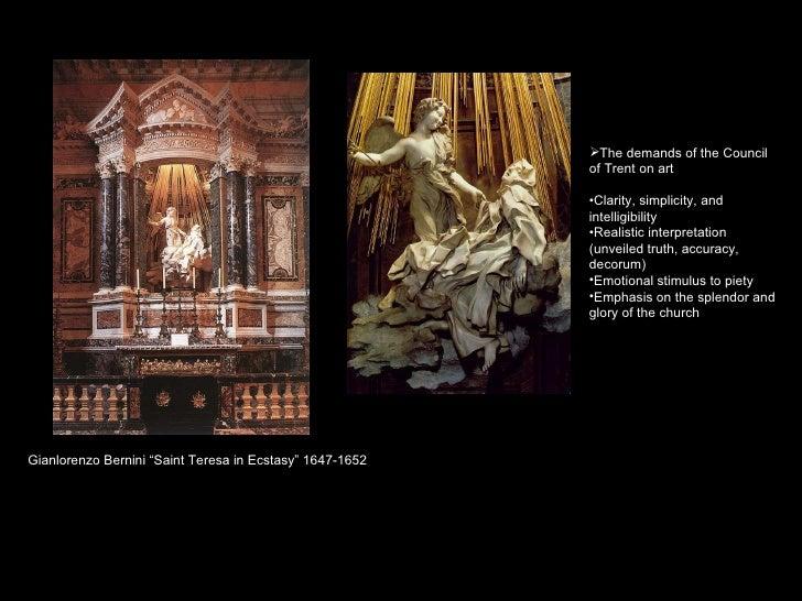 "Gianlorenzo Bernini ""Saint Teresa in Ecstasy"" 1647-1652   <ul><li>The demands of the Council of Trent on art </li></ul><ul..."