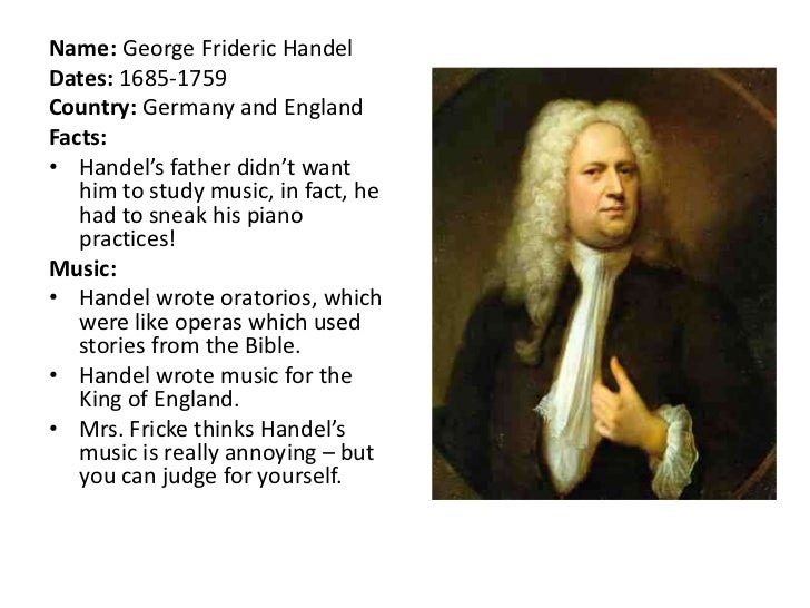 a comparison of george frideric handel and johann sebastian bach in baroque music Johann sebastian bach and george frideric handel were both baroque  composers  the study of bach and handel is interesting because of their  marked similarities and  there was no musical tradition in handel's family, his  father was a.