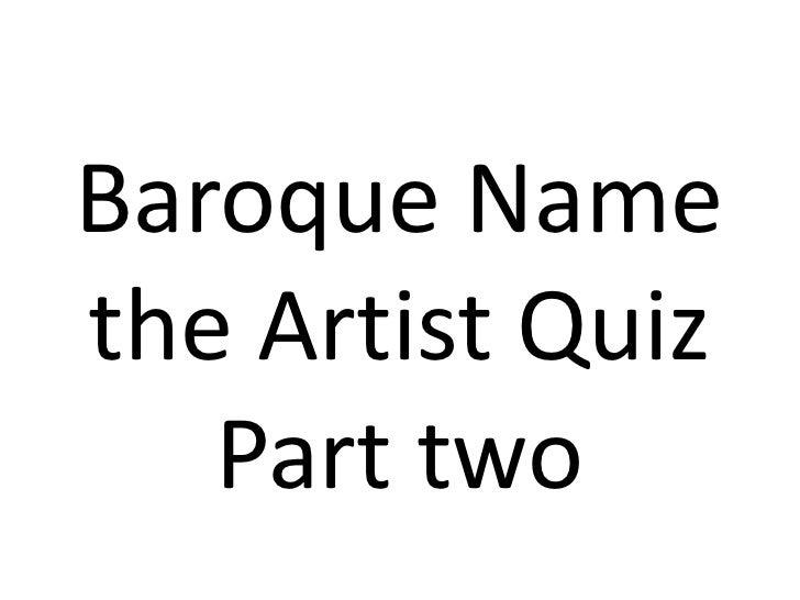 Baroque Namethe Artist Quiz   Part two