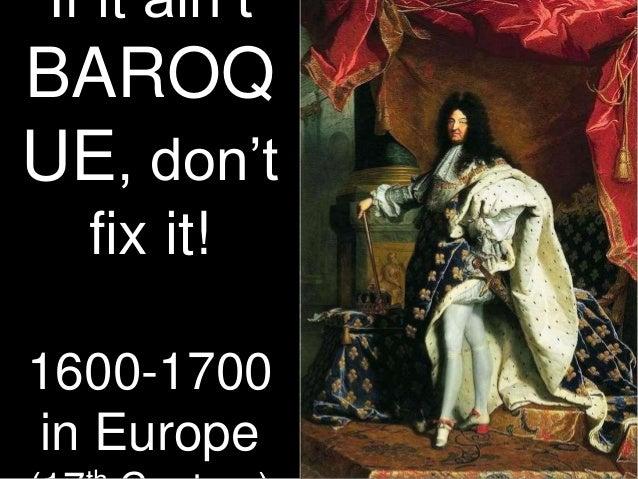 If it ain't BAROQ UE, don't fix it! 1600-1700 in Europe