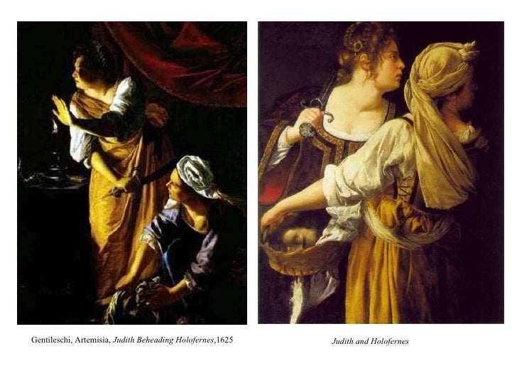 examination of judith and holofernes This paper investigates the connections between the feminist ethics of care, justice, autonomy and the self in relation to certain practices in feminist biblical interpretation specifically, it investigates whether and to what extent some feminist/pro-feminist interpretations of judith have fallen.