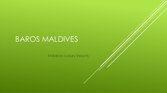 BAROS MALDIVES Maldives Luxury Resorts