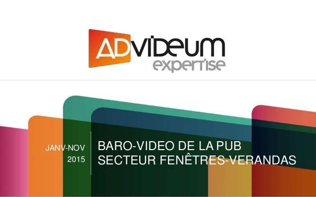 JANV-NOV 2015 BARO-VIDEO DE LA PUB SECTEUR FENÊTRES-VERANDAS