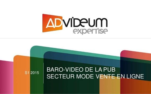 S1 2015 BARO-VIDEO DE LA PUB SECTEUR MODE VENTE EN LIGNE