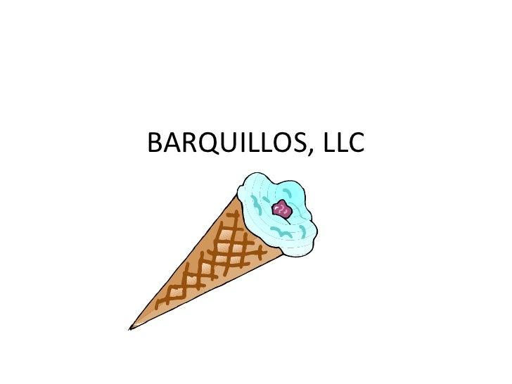 BARQUILLOS, LLC<br />