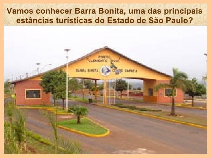 Vamos conhecer Barra Bonita, uma das principais estâncias turísticas do Estado de São Paulo?