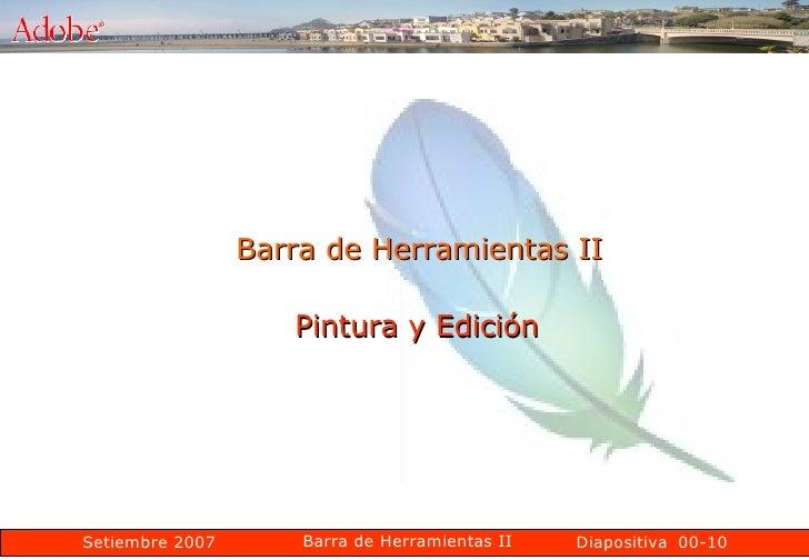 00-10 Barra de Herramientas II Pintura y Edición