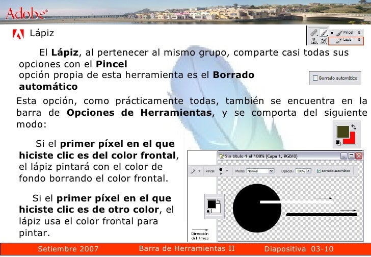 03-10 Lápiz  El  Lápiz , al pertenecer al mismo grupo, comparte casi todas sus opciones con el  Pincel   opción propia de ...