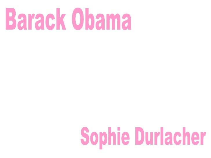 Barack Obama Sophie Durlacher