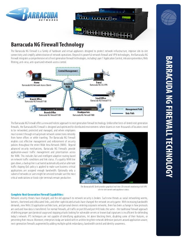 BARRACUDANGFIREWALLTECHNOLOGY Barracuda NG Firewall Technology The Barracuda NG Firewall is a family of hardware and virtu...