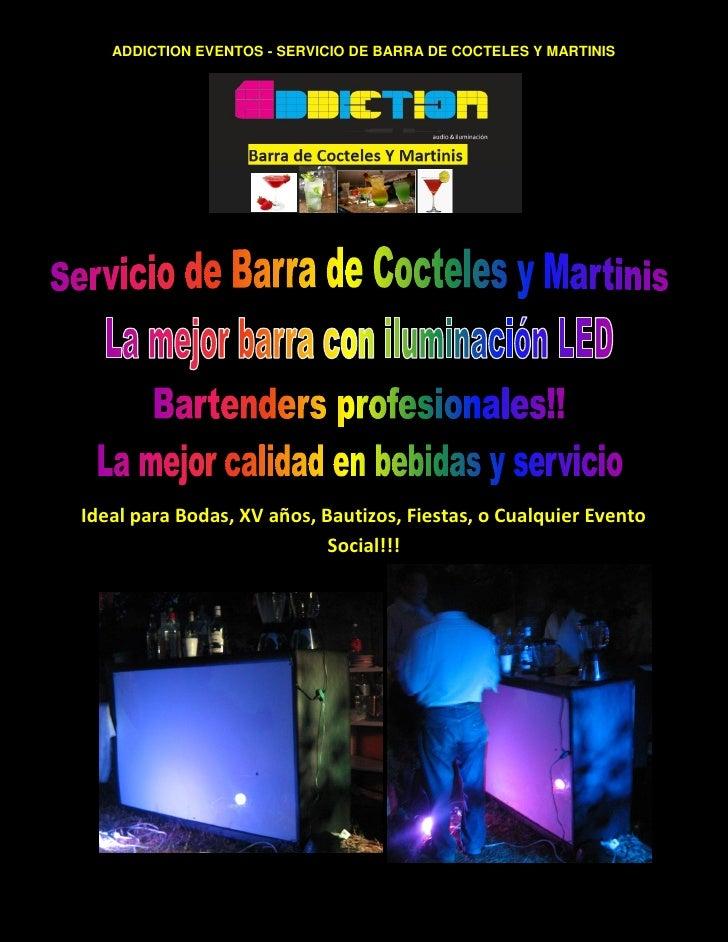 ADDICTION EVENTOS - SERVICIO DE BARRA DE COCTELES Y MARTINIS     Ideal para Bodas, XV años, Bautizos, Fiestas, o Cualquier...