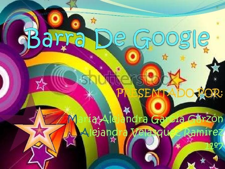 PRESENTADO POR:  María Alejandra García Garzón  Alejandra Velásquez Ramírez                           11º7